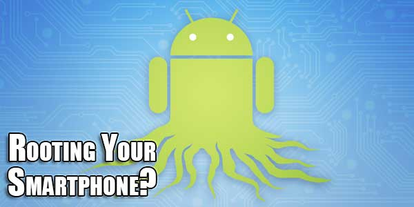 Rooting-Your-Smartphone