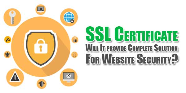 SSL-Certificate---Will-It-provide-Complete-Solution-For-Website-Security