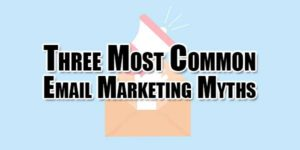 Three-Most-Common-Email-Marketing-Myths