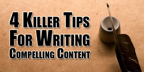 4-Killer-Tips-For-Writing-Compelling-Content