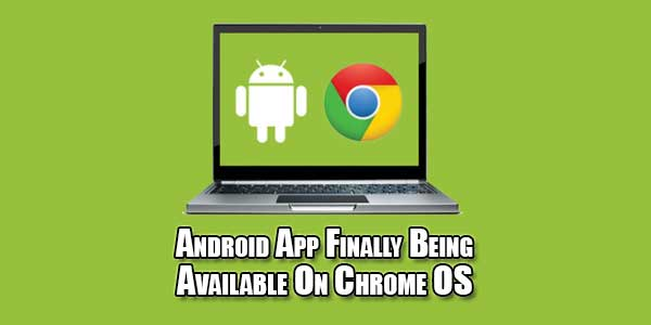 Android-App-Finally-Being-Available-On-Chrome-OS