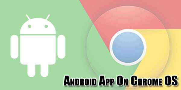 Android-App-On-Chrome-OS