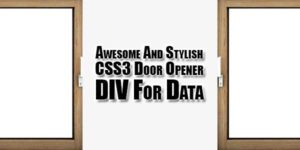 Awesome-And-Stylish-CSS3-Door-Opener-DIV-For-Data
