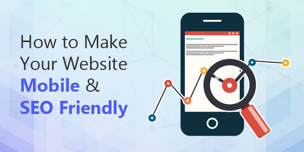 How-To-Make-Your-Website-Mobile-And-SEO-Friendly