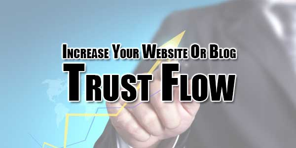 Increase-Your-Website-Or-Blog-Trust-Flow