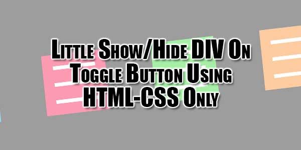 Little-Show-Hide-DIV-On-Toggle-Button-Using-HTML-CSS-Only