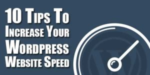 10-Tips-To-Increase-Your-Wordpress-Website-Speed