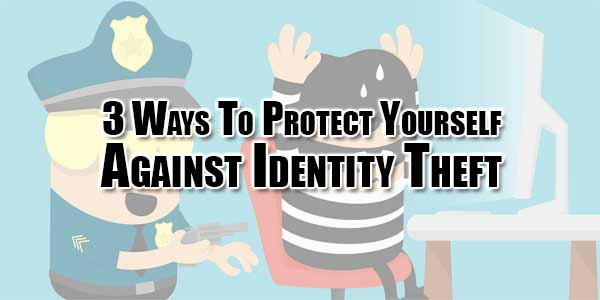 3-Ways-To-Protect-Yourself-Against-Identity-Theft