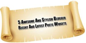 5-Awesome-And-Stylish-Blogger-Recent-And-Latest-Posts-Widgets