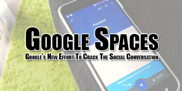 Google-Spaces-Googles-New-Effort-To-Crack-The-Social-Conversation