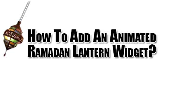 How-To-Add-An-Animated-Ramadan-Lantern-Widget