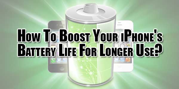 How-To-Boost-Your-iPhones-Battery-Life-For-Longer-Use