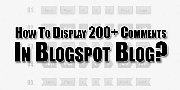 How-To-Display-200+-Comments-In-Blogspot-Blog