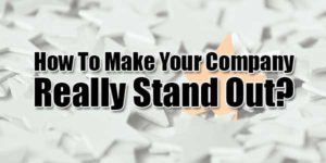 How-To-Make-Your-Company-Really-Stand-Out