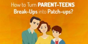 How-To-Turn-Parent-Teen-Break-Up-Into-Patch-Up-Infograph