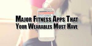 Major-Fitness-Apps-That-Your-Wearables-Must-Have