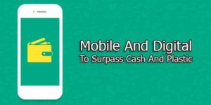 Mobile-And-Digital-To-Surpass-Cash-And-Plastic