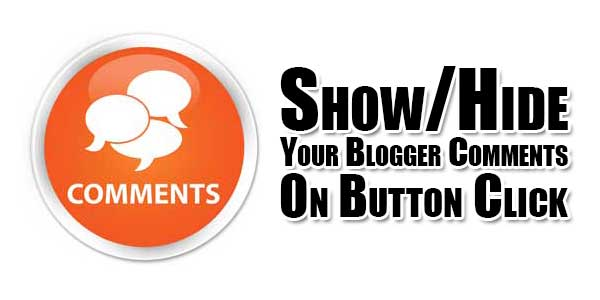 Show-Hide-Your-Blogger-Comments-On-Button-Click