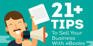 21+Amazing-Tips-(Secrets)-To-Sell-Your-Business-With-eBooks-Infographics