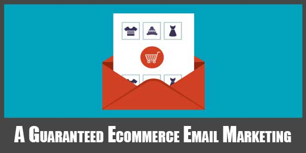 A-Guaranteed-Ecommerce-Email-Marketing