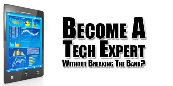 Become-A-Tech-Expert-Without-Breaking-The-Bank