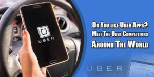 Do-You-like-Uber-Apps-Meet-The-Uber-Competitors-Around-The-World