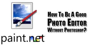 How-To-Be-A-Good-Photo-Editor-Without-Photoshop