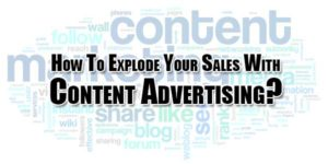 How-To-Explode-Your-Sales-With-Content-Advertising