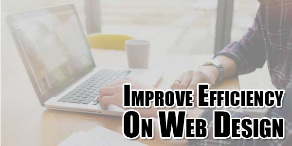 Improve-Efficiency-On-Web-Design