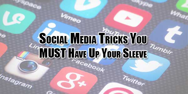Social-Media-Tricks-You-MUST-Have-Up-Your-Sleeve