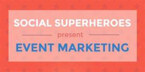 Social-Superheroes-Present-Event-Marketing---Infographics