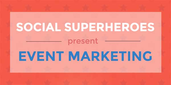 Social-Superheroes-Present-Event-Marketing---Infographics