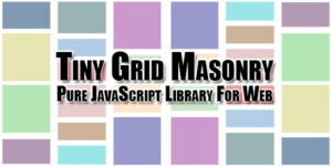 Tiny-Grid-Masonry-Pure-JavaScript-Library-For-Web