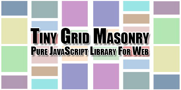 Tiny Grid Masonry Pure JavaScript Library For Web - EXEIdeas