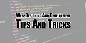 Web-Designing-And-Development-Tips-And-Tricks