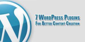7-wordpress-plugins-for-better-content-creation