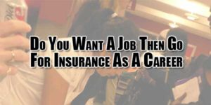 do-you-want-a-job-then-go-for-insurance-as-a-career-option