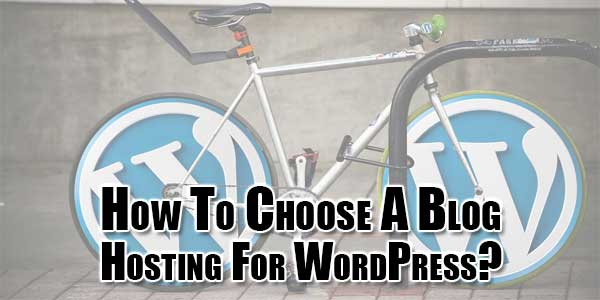 How-To-Choose-A-Blog-Hosting-For-WordPress