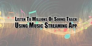 Listen-To-Millions-Of-Sound-Track-Using-Music-Streaming-App