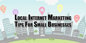 local-internet-marketing-tips-for-small-businesses