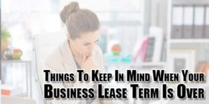 Things-To-Keep-In-Mind-When-Your-Business-Lease-Term-Is-Over