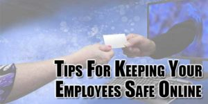 tips-for-keeping-your-employees-safe-online