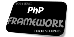 top-5-best-php-frameworks-for-developers