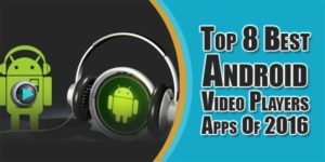 top-8-best-android-video-players-apps-of-2016
