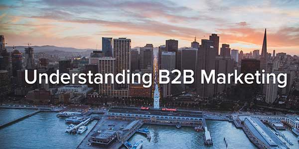 Understanding-B2B-Marketing