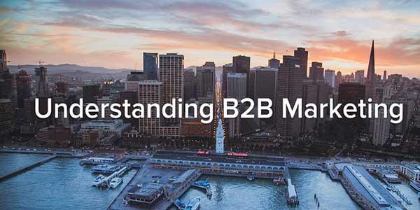 Understanding-B2B-Marketing