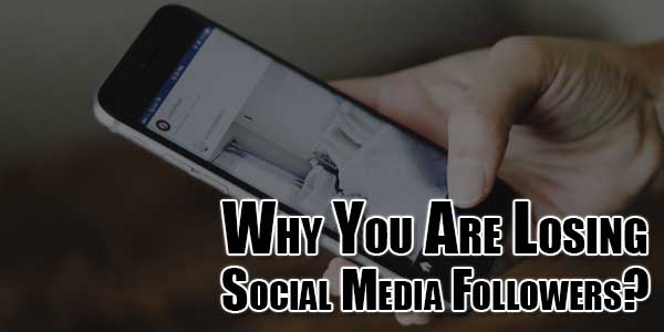 Why-You-Are-Losing-Social-Media-Followers