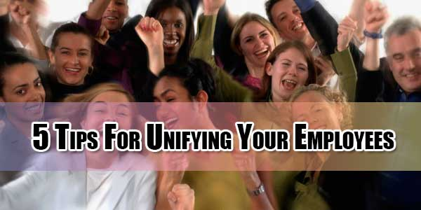 5-tips-for-unifying-your-employees