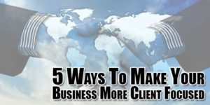 5-ways-to-make-your-business-more-client-focused