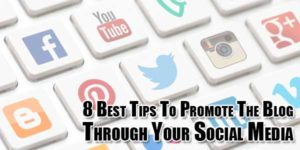 8-best-tips-to-promote-the-blog-through-your-social-media